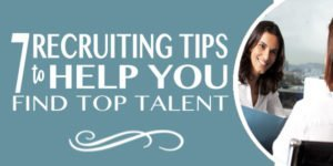 Recruiting Tips | Top 7 Tips for Business Owners to Find Top Talent