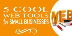 5 Cool Web Tools for Small Business
