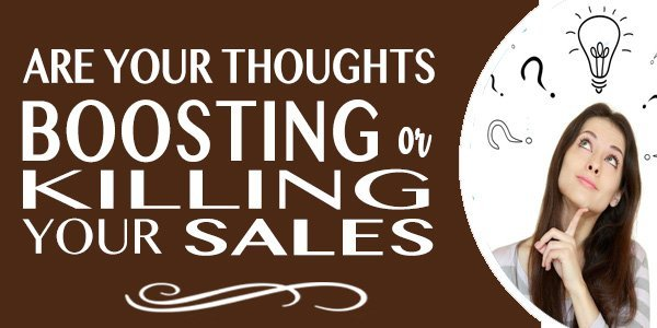 are your thoughts boosting or killing your sales