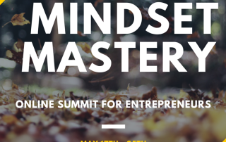 Mindset Mastery for Entrepreneurs – Online Summit Starts May 17th