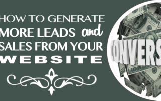 How to Generate More Leads and Sales from Your Website – Top Bloggers Share What's Working Now