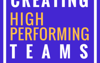 How to Create High Performing Teams
