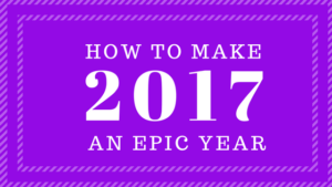 how-to-make-2017-an-epic-year-1
