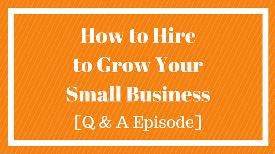 how-to-hire-to-grow-your-small-business