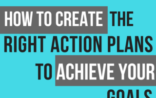 How to Create the Right Action Plans Part 2