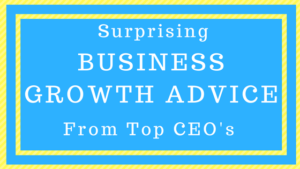 Surprising Business Growth Advice