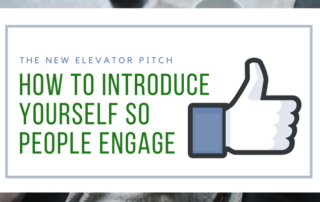 The New Elevator Pitch  – How to Introduce Yourself So People Engage