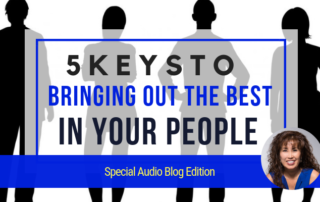 5 Keys to Bringing Out the Best in Your People