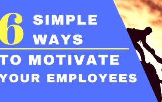 6 Simple Ways to Motivate Your Employees