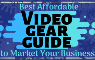 Best Affordable Video Gear Guide to Market Your Business