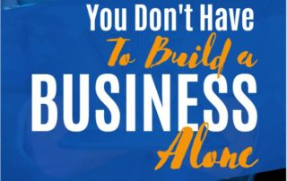 You Don't Need to Build Your Business Alone